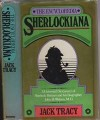 The Encyclopaedia Sherlockiana, Or, a Universal Dictionary of the State of Knowledge of Sherlock Holmes and His Biographer John H. Watson M.D - Jack Tracy