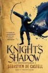 Knight's Shadow  - Sebastien de Castell