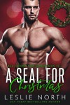 A SEAL for Christmas (All I Want for Christmas is... Book 2) - Leslie North