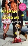 The Fireman Who Loved Me: A Bachelor Firemen Novel - Jennifer Bernard
