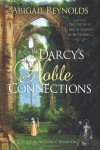 Mr. Darcy's Noble Connections: A Pride & Prejudice Variation - Abigail Reynolds
