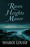Raven Heights Manor - Sharol Louise