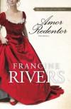 Amor redentor - Francine Rivers