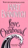 Love Overboard - Janet Evanovich