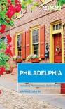Moon Philadelphia: Including Pennsylvania Dutch Country (Moon Handbooks) - Karrie Gavin