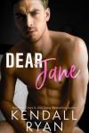 Dear Jane - Kendall Ryan