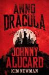 Anno Dracula: Johnny Alucard - Kim Newman
