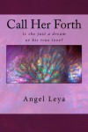 Call Her Forth - Angel Leya