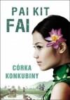 Córka konkubiny - Pai Kit Fai