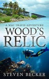 Wood's Relic: An Early Mac Travis Adventure (Early Mac Travis Adventures Book 1) - Steven Becker