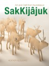 SakKijâuk: Art and Craft from Nunatsiavut - Heather Igloliorte