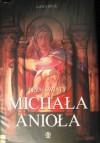 Trzy światy Michała Anioła - Ewa Hornowska, James Beck