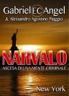 Narvalo: Ascesa di una mente criminale - New York (indies g&a) - Gabriel EC Angel, Alessandro Agostino Piaggio