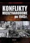 Konflikty międzyanrodowej po 1945r. - Janusz Odziemkowski