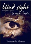 Blind Sight Through the Eyes of Leocardo Reyes (Blind Sight, #1 Leocardo) - Ermisenda Alvarez