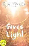 Gives Light - Rose Christo