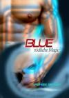 BLUE - tödliche Magie (German Edition) - Sabineee Berger