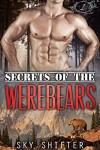 Shifter Romance: Secrets of the Werebears 1 - BBW Paranormal Bear Shifter Romance (Shifter Romance, BBW Shifter Romance, Bear Shifter Romance, Paranormal Shifter Romance, Werebear Shifter Romance) - Sky Shifter