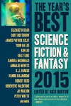The Year's Best Science Fiction & Fantasy 2015 Edition (Year's Best Science Fiction and Fantasy) - Rich Horton