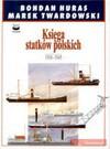Księga statków polskich : 1918-1945. T. 4 - Bohdan Huras