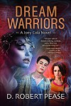 Dream Warriors: A Joey Cola Novel (Book 1) - D. Robert Pease