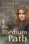 The Medium Path - Elizabeth  Davies