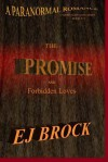 The Promise and Forbidden Loves - EJ Brock