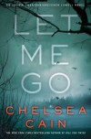 Let Me Go (Archie Sheridan & Gretchen Lowell) - Chelsea Cain
