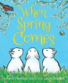 When Spring Comes - Kevin Henkes, Laura Dronzek