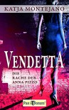 Vendetta: Die Rache der Anna Pizzo - Katja Montejano