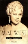 Mae West: An Icon in Black and White - Jill Watts