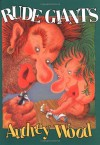 Rude Giants by Wood, Audrey (1993) Hardcover - Audrey Wood