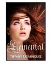 Elemental - Tiffany Dominguez