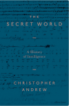 The Secret World: A History of Intelligence - Christopher M. Andrew