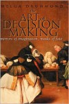 The Art of Decision Making: Mirrors of Imagination, Masks of Fate - Helga Drummond,  Colin Ed. Drummond