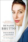 Daughter of Destiny: An Autobiography - Benazir Bhutto