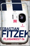 Flugangst 7A: Psychothriller - Sebastian Fitzek