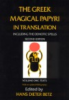 The Greek Magical Papyri in Translation, Including the Demotic Spells, Volume 1 - Hans Dieter Betz