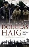 Architect Of Victory: Douglas Haig - Walter Reid