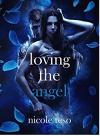 Loving the Angel - Nicole Teso