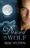 Desired By the Wolf: Part 1 - Mac Flynn