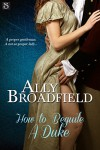 How to Beguile a Duke (Entangled Scandalous) - Ally Broadfield