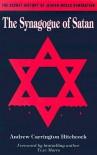 The Synagogue of Satan - Andrew Carrington Hitchcock, Texe Marrs
