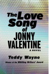 The Love Song of Jonny Valentine: A Novel - Teddy Wayne
