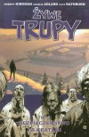 Żywe Trupy, Tom 3: Bezpieczeństwo za kratami - Robert Kirkman, Charlie Adlard, Cliff Rathburn, Maciej Drewnowski