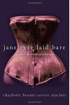 Jane Eyre Laid Bare: The Classic Novel with an Erotic Twist - Charlotte Bronte;Eve Sinclair
