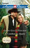 A Cowboy to Marry - Cathy Gillen Thacker