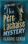 The Pre-Lachaise Mystery (A Victor Legris Mystery) -