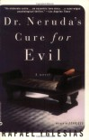 Dr. Neruda's Cure for Evil - Rafael Yglesias