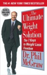 The Ultimate Weight Solution: The 7 Keys to Weight Loss Freedom - Phillip C. McGraw